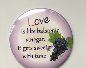 "Funny Love Is Like Balsamic Vinegar 3"" Fridge Magnet!"