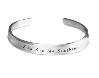 YOU Are MY SUNSHINE - Bracelet - Gift for Loved Ones - Jewelry - Stamped Metal Bangle - One Size Fits All