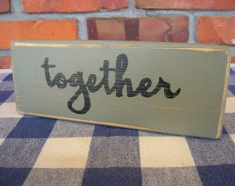 SALE - Together Wooden Sign - Handpainted, Sage Green, Family Sign