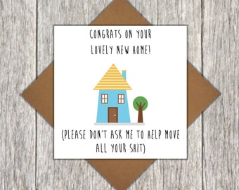 Funny New Home Card - Cheeky New Home Card - Housewarming Card - Congratulations On Your New Home Card