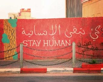 Palestine, Large Art Print, Ramallah, Graffiti, West Bank, Modern Wall Art, Travel, Equality, Decor, Fine Art Photography - Stay Human
