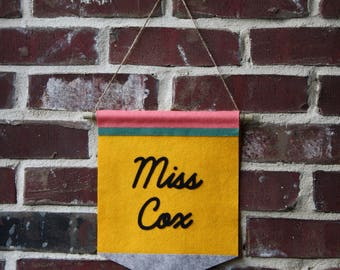 Pencil Teacher Banner- Classroom Decor- Teacher Gift- Custom Felt Banner- Cursive
