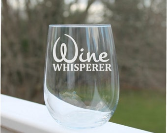 Etched Stemless wine glasses, etched wine glass, wine glasses with sayings, Wine Whisperer,  stemless, Wine Glass, wine Gifts, etched