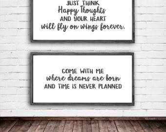 Just think happy thoughts - come with me where dreams are born - Peter Pan Quotes