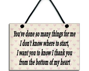 Thank You Gift You've Done So Many Things For Me Handmade Wooden Home Sign/Plaque 325