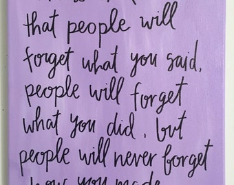 """Maya Angelou Quote Canvas """"people will never forget how you made them feel"""""""