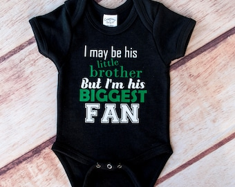 Biggest Fan Shirt, I May Be His Little Brother Shirt, Brothers Biggest Fan Shirt, Biggest Fan Bodysuit, Little Brother Shirt, Personalized