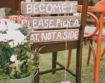 Wooden Wedding Ceremony Sign - As Two Families Become 1, Please Pick a Seat, Not a Side
