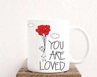 You Are Loved Mug, Happy Valentines Day Mug, I Love You mug, Valentines Coffee Cup, Valentines Gift, Cute Valentines Gift, I Love You