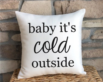 Christmas Pillows / Winter Pillow / Holiday Pillow / Baby Its Cold Outside / Winter Decor / Farmhouse Christmas Decor / Fun Winter Pillows
