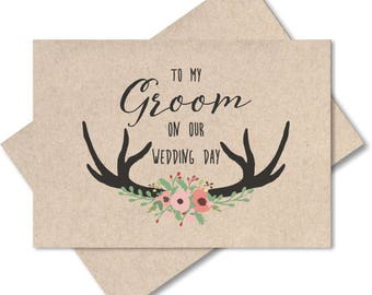 To my groom on our wedding day, card to my groom, card with deer antlers, rustic, our wedding gift for groom, wedding gift husband, gifts