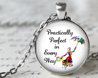 Practically Perfect in Every Way - Mary Poppins Pendant Necklace or Key Chain - Choice of 4 Colors - Mary Poppins Quote