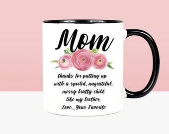 Funny Mother's Day Mug Mom Coffee Mug Thanks Mom Mug Gift For Mommy Mug Best Mom Ever Gift From Daughter Mom Thank You Gift Moms Day Gift