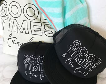 READY TO SHIP! Good Times & Tan Lines Hat | Summer Trucker Hat | Bachelorette Hat | Summer Hat | Beach Hat | Bridal Party Hats