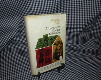 """Vintage First Edition Copy of """"A Genuinely Human Existence"""" by Stephen Neill"""