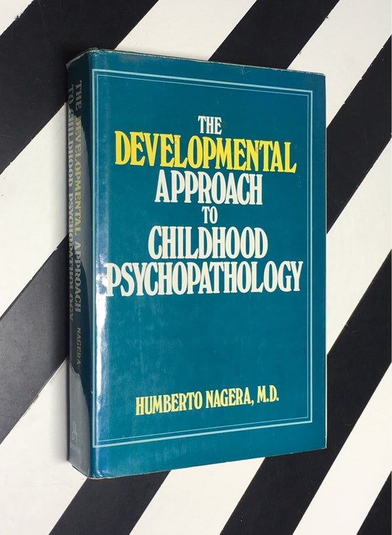 The Developmental Approach to Childhood Psychopathology by Humberto Nagera, M.D. (1981) hardcover book