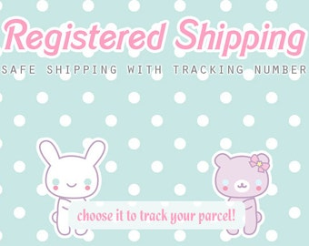 Add this to your order to have REGISTERED SHIPPING with Tracking Number