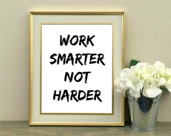Work Smarter Not Harder, Office Decor, Desk Decor, Inspirational Quote, Download, Quote, Typography, Printable, Instant Download, 8x10