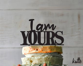 Anniversary cake topper- Wedding Cake Topper- Personalized cake topper- Personalized wedding Cake Topper- I am Yours cake topper