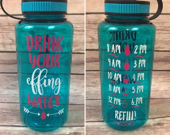 Drink Your Effing Water - Water Bottle