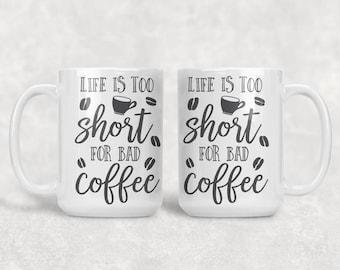 Life is Too Short Coffee Mug