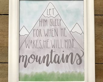 Baby Boy Nursery Decor-Let Him Sleep For When He Wakes He Will Move Mountains