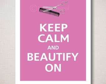 Keep Calm and BEAUTIFY ON Typography Art Print