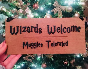 Wizards welcome, muggles tolerated sign