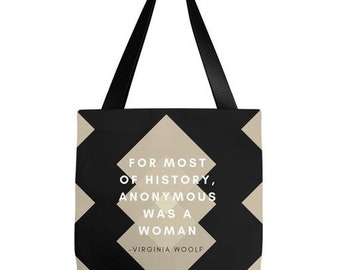 Virginia Woolf Quote - Feminist Tote Bag - For Most of History, Anonymous Was a Woman