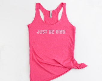 Just Be Kind Tank   Be Kind, Be Nice, Kindness, Kind Campaign, Anti-bullying, You Can Sit With Us, Yoga Tank, Workout Tank