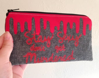 Stay Sexy Don't Get Murdered - My Favorite Murder - Tampon Case - Dripping Blood Applique Pouch - Zippered Pouch