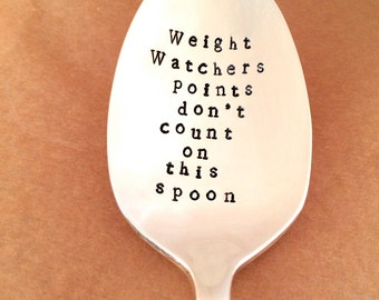 Weight Watchers Points Don't Count on this Spoon- Hand Stamped Silverware - Birthday Gift Idea - Just Because