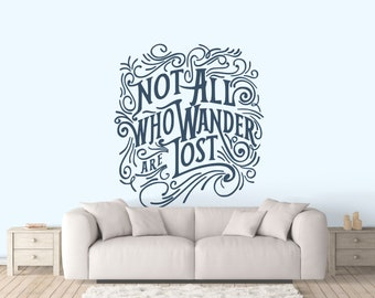 Not all who wander are lost - Motivational Typography Wall decal - Interior Design Vinyl Decal, Wall Sticker / tattoo for wall decor, Quote