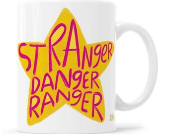 Stranger Danger Ranger Mug Kimmy Schmidt Mug Titus Mug Unbreakable Kimmy Schmidt Mug Funny Mug Kimmy Mug Netflix Mug Schmoyoho