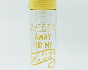 Personalised Sweating Away for my Holiday Infuser Water Bottle