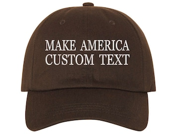 Custom Dad Hat Embroidered Dad Hat, MAKE AMERICA, Your text Here Personalized Custom Hat Personalized Baseball Cap,Choose Your Text, Brown