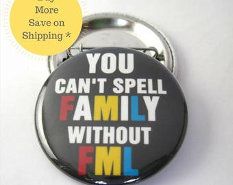 """FML, 1.5"""" FaMiLy, Backpack Button, Pinback Button Badge, Fridge Magnet, Birthday Button Gift, Funny Fridge Magnet, Coworker Pin Gift (38mm)"""