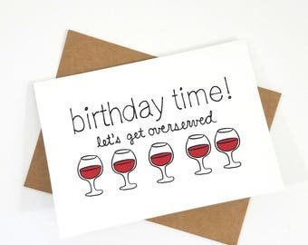 Let's Get Overserved Birthday Card | Snail Mail | Blank Greeting Card | Wine Lover