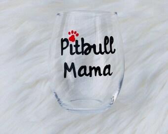 Pitbull Mama handpainted wine glass/dog lover glass/ dog lover gifts/Pit Bull wine glass/Pit Bull Mom wine glass/Pittie Mom