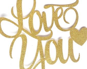 "Gold Glitter ""Love you"" cake topper, anniversary, valentines, wedding, wife, husband, girlfriend, boyfriend"