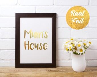 Foil Print Quote - Mum's House