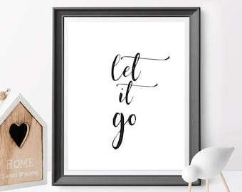 Let it Go, Home decor, printable wall art, Black Typography Poster, Inspirational Print, Motivational Wall Art, wall decor, kids room decor