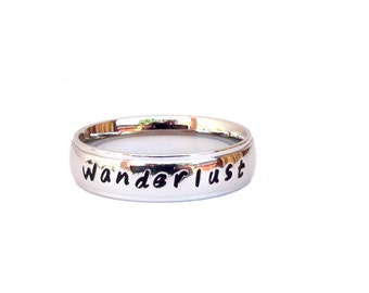 Wanderlust - Ring Inspirational Quote ring  Stainless Steel hand stamped Wanderlust Jewelry Gift
