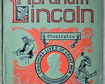 The True Story of Abraham Lincoln Elbridge Brooks 1896 Vintage Antique Children's History Book