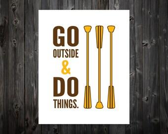 Go Outside & Do Things, Home Decor, Apartment Art, Inspiration, Motivation, Art, Print, Poster, Wall Art, Motivate, Love, Bedroom, Rustic