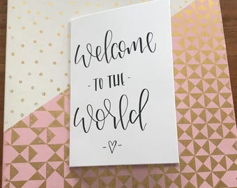 Welcome to the world - hand lettered - new baby greetings card