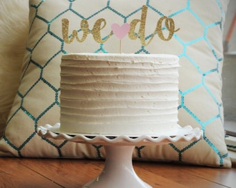 Calligraphy 'We Do' Cake Topper for Wedding.