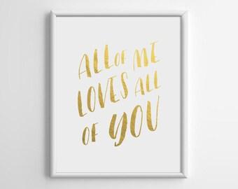 Gold Foil Print, Gold Foil Art, All of me loves all of you Gold Print, Scandinavian Print, Gold Typography Art, Cafe Decor, 8x10, A4, A048