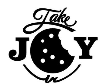 WEEKEND SALE Take Joy In Cookies Decal