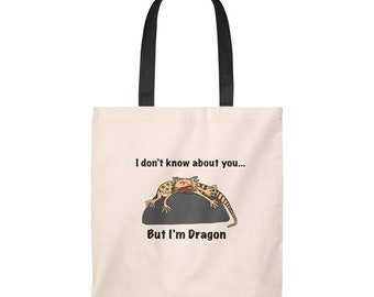 I don't know about you, But I'm Dragon  Tote Bag